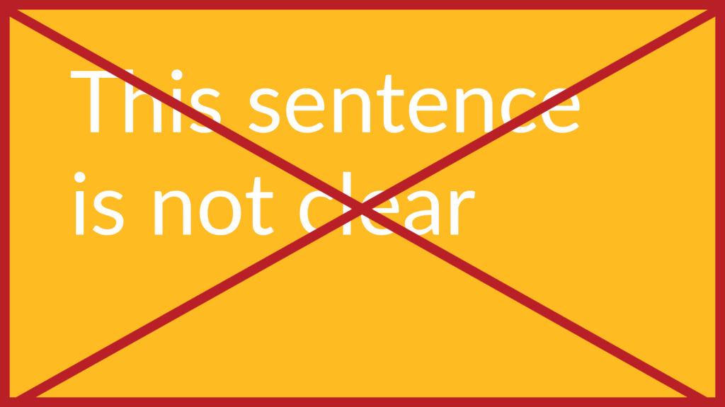 White text on a yellow background saying 'This sentence is not clear'. The image has a red cross through it to indicate it is incorrect.