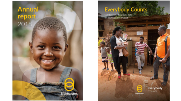 Examples of two Sightsavers publication covers. One has an image of a child with the words 'Annual report 2018' and the Sightsavers logo. The other has an image of a family in Africa and the words 'Everybody Counts: Sightsavers' disability data disaggregation project'.